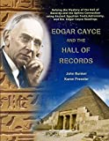 Edgar Cayce and the Hall of Records: Solving the Mystery of the Hall Of Records and the Sphinx Connection using Ancient Egyptian Texts, Astronomy, and the Edgar Cayce Readings