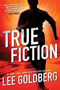 True Fiction (Ian Ludlow Thrillers Book 1) by [Lee Goldberg]