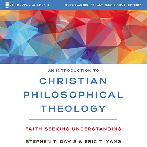 An Introduction to Christian Philosophical Theology: Audio Lectures cover art