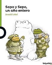 Sapo y Sepo, un año entero / Frog and Toad All Year ( Sapo y Sepo / Frog and Toad ) Spanish Edition