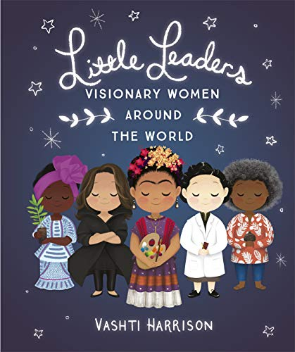 Little Leaders: Visionary Women Around the World (English Edition) par [Vashti Harrison]