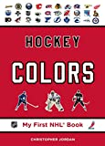 Hockey Colors (My First NHL Book) - Christopher Jordan