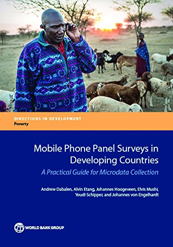 Mobile Phone Panel Surveys in Developing Countries: A Practical Guide for Microdata Collection (Directions in Development;Directions in Development - Poverty) (English Edition)
