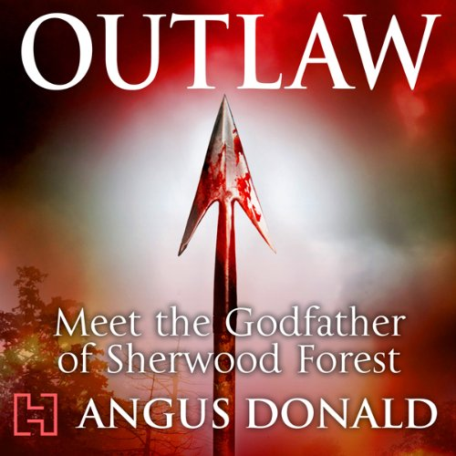 Outlaw                   By:                                                                                                                                 Angus Donald                               Narrated by:                                                                                                                                 Graham Padden                      Length: 13 hrs and 43 mins     459 ratings     Overall 4.4