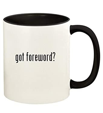 got foreword? - 11oz Ceramic Colored Handle and Inside Coffee Mug Cup, Black