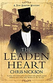 The Leaden Heart (A Tom Harper Mystery Book 7) by [Chris Nickson]