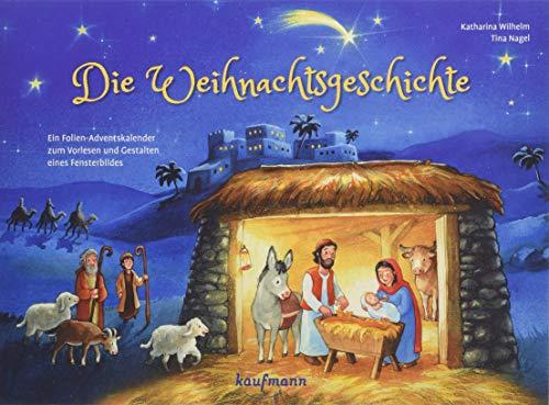 Die Weihnachtsgeschichte. Ein Folien-Adventskalender zum Vorlesen und Gestalten eines Fensterbildes