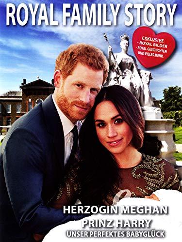 Royal Family Story - Herzogin Meghan & Prinz Harry - Unser perfektes Babyglück