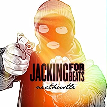 Jacking for Beats (Give me that beat)
