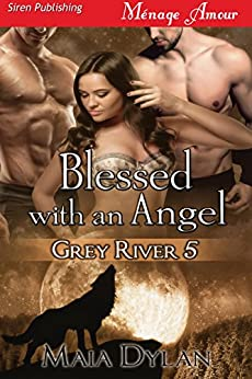 Blessed with an Angel [Grey River 5] (Siren Publishing Menage Amour) by [Maia Dylan]