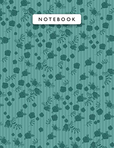 Notebook Pine Green Color Mini Vintage Rose Flowers Small Lines Patterns Cover Lined Journal: College, Planning, A4, Wedding, Monthly, Work List, Journal, 110 Pages, 21.59 x 27.94 cm, 8.5 x 11 inch