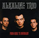 Songtexte von Alkaline Trio - From Here to Infirmary