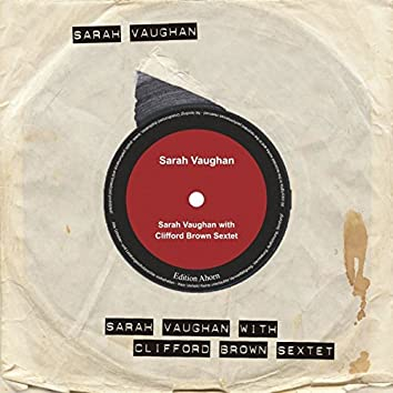 Sarah Vaughan with Clifford Brown Sextet
