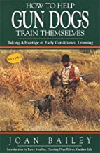 How to Help Gun Dogs Train Themselves, Taking Advantage of Early Condtioned Learning PDF