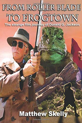 From Roller Blade to Frogtown: The Strange Film journey of Donald G. Jackson