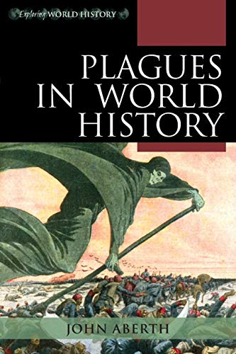 Download Plagues in World History (Exploring World History) 0742557065