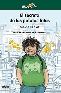 El secreto de las patatas fritas par María Rosal