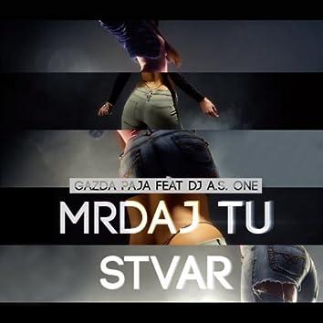 Mrdaj Tu Stvar (feat. DJ A.S. One)