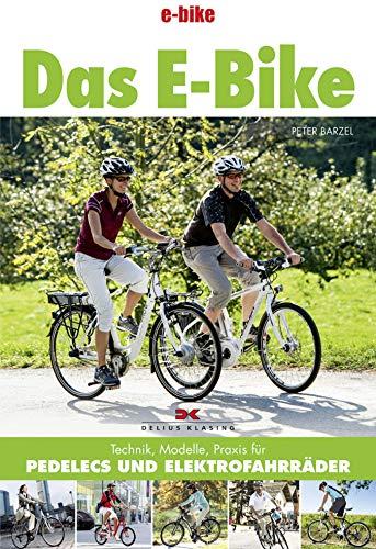 Das E-Bike: Technik, Modelle, Praxis für Pedelecs und Elektrofahrräder