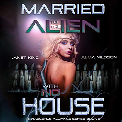 Married to the Alien with No House audiobook cover art