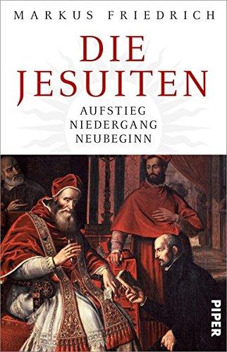 Buchseite und Rezensionen zu 'Die Jesuiten: Aufstieg, Niedergang, Neubeginn' von Markus Friedrich