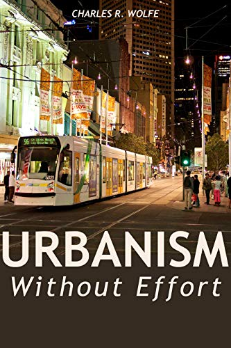 Urbanism Without Effort: Reconnecting with First Principles of the...