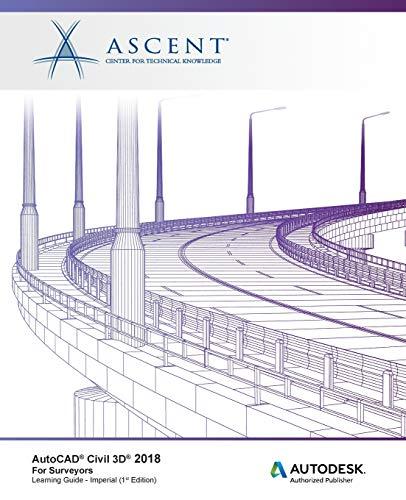 AutoCAD Civil 3D 2018 For Surveyors - Imperial: Autodesk Authorized Publisher