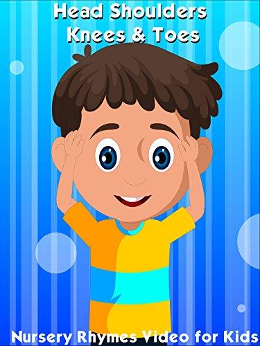 Head Shoulders Knees and Toes - Nursery Rhymes Video for Kids