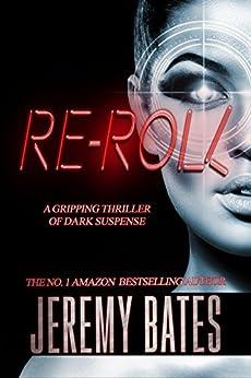 Re-roll (BookShots): A gripping thriller of dark suspense (The Midnight Book Club 8) by [Jeremy Bates]