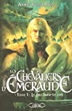 Les Chevaliers D'emeraude 1 Le Fl (French Edition) by Anne Robillard(1905-07-02) - Michel Lafon