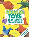 Origami Toys: That Tumble, Fly and Spin