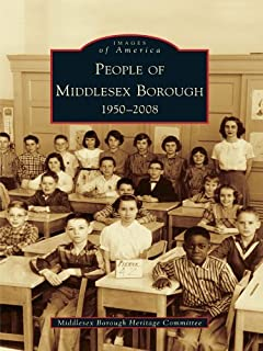 People of Middlesex Borough: 1950-2008 (Images of America)