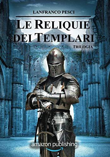 Le Reliquie dei Templari - Trilogia