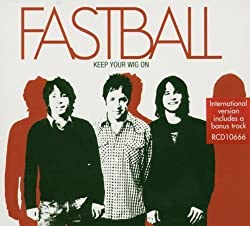 Keep Your Wig On by Fastball (2004) Audio CD