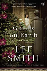 Book Review: Guests on Earth by Lee Smith  |  Fairly Southern