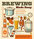 Brewing Made Easy, 2nd Edition: A Step-by-Step Guide to Making Beer at Home (English Edition)