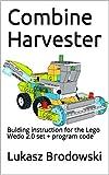Combine Harvester: Bulding instruction for the Lego Wedo 2.0 set + program code