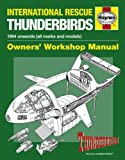 International Rescue Thunderbirds: TB1-TB5, Tracy Island and Associated Rescue Vehicles (Owners' Workshop Manual)