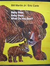 Baby Bear, Baby Bear, What Do You See? by Eric Carle (2007) Hardcover