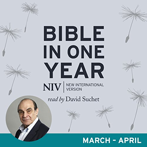 NIV Audio Bible in One Year (Mar-Apr)     Read by David Suchet              By:                                                                                                                                 New International Version                               Narrated by:                                                                                                                                 David Suchet,                                                                                        Jane Collingwood                      Length: 14 hrs and 39 mins     Not rated yet     Overall 0.0