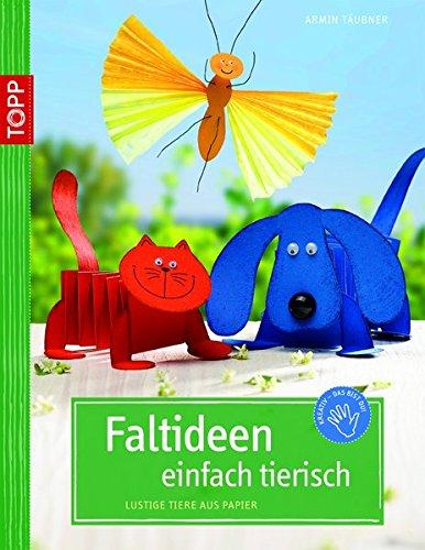 Faltideen - einfach tierisch: Lustige Tiere aus Papier (kreativ.kompakt.)