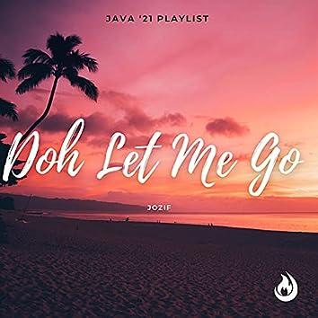 Doh Let Me Go