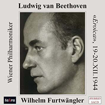 Beethoven: Wilhelm Furtwängler and the Eroica