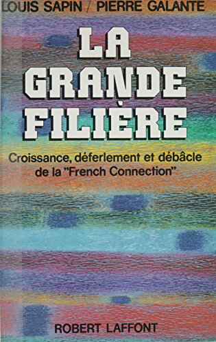 La grande filière: Croissance, déferlement et débâcle de la French Connection