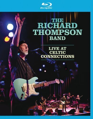 Richard Thompson-Live at Celtic Connection [Blu-ray] by Eagle Rock Entertainment