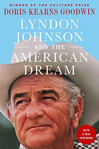 Compare Textbook Prices for Lyndon Johnson and the American Dream: The Most Revealing Portrait of a President and Presidential Power Ever Written Reprint Edition ISBN 9781250313966 by Kearns Goodwin, Doris