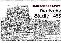 Schedelsche Weltchronik Deutsche Staedte 1493 (Wandkalender 2022 DIN A2 quer): Deutschland im ausgehenden Mittelalter (Monatskalender, 14 Seiten )