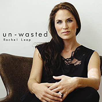 un-wasted