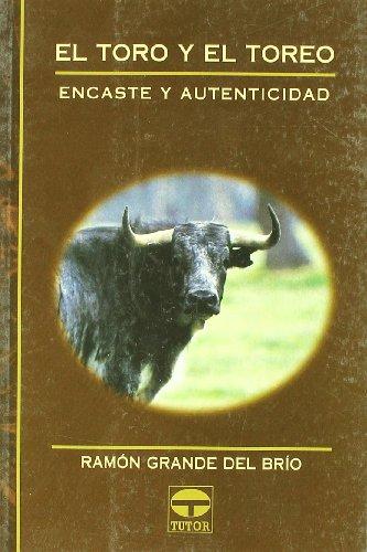 El Toro y el Toreo. Encaste y Autenticidad
