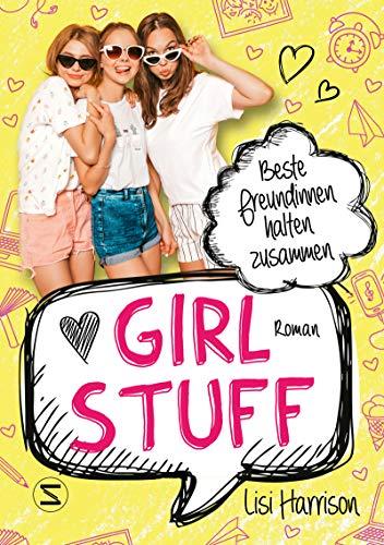 Girl Stuff - Beste Freundinnen halten zusammen (German Edition)